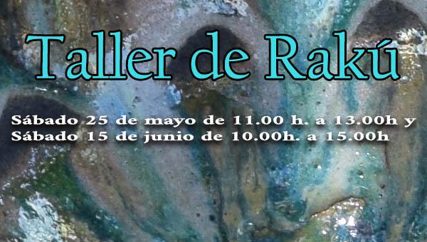 taller de Raku 25 de Mayo y 15 de Junio